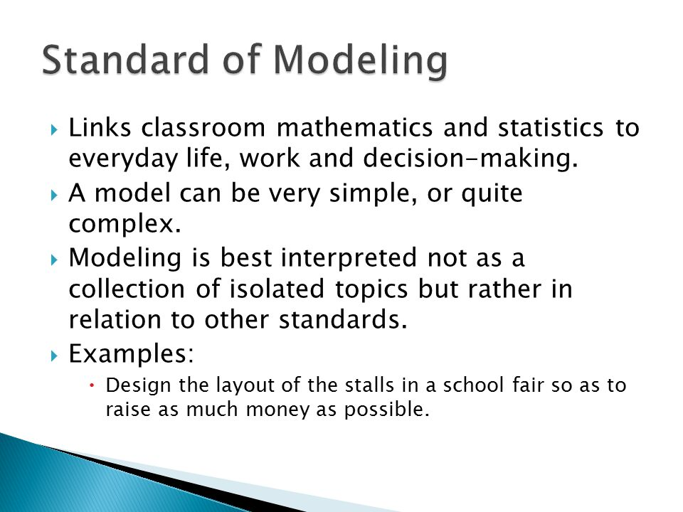  Links classroom mathematics and statistics to everyday life, work and decision-making.