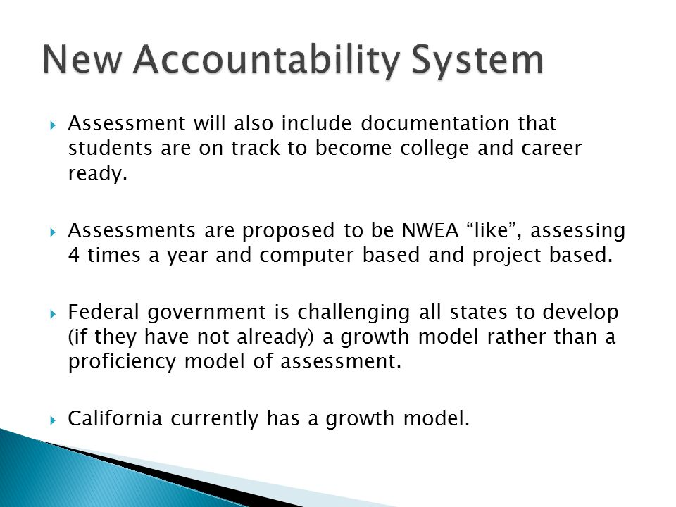  Assessment will also include documentation that students are on track to become college and career ready.