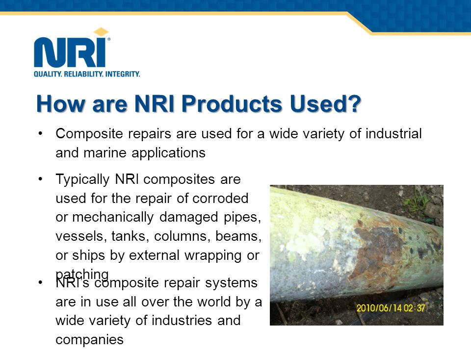 Composite repairs are used for a wide variety of industrial and marine applications How are NRI Products Used.
