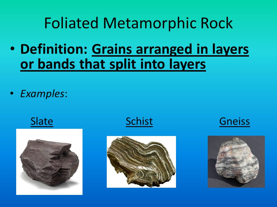 Metamorphic Rocks Classified According To The Arrangement Of The