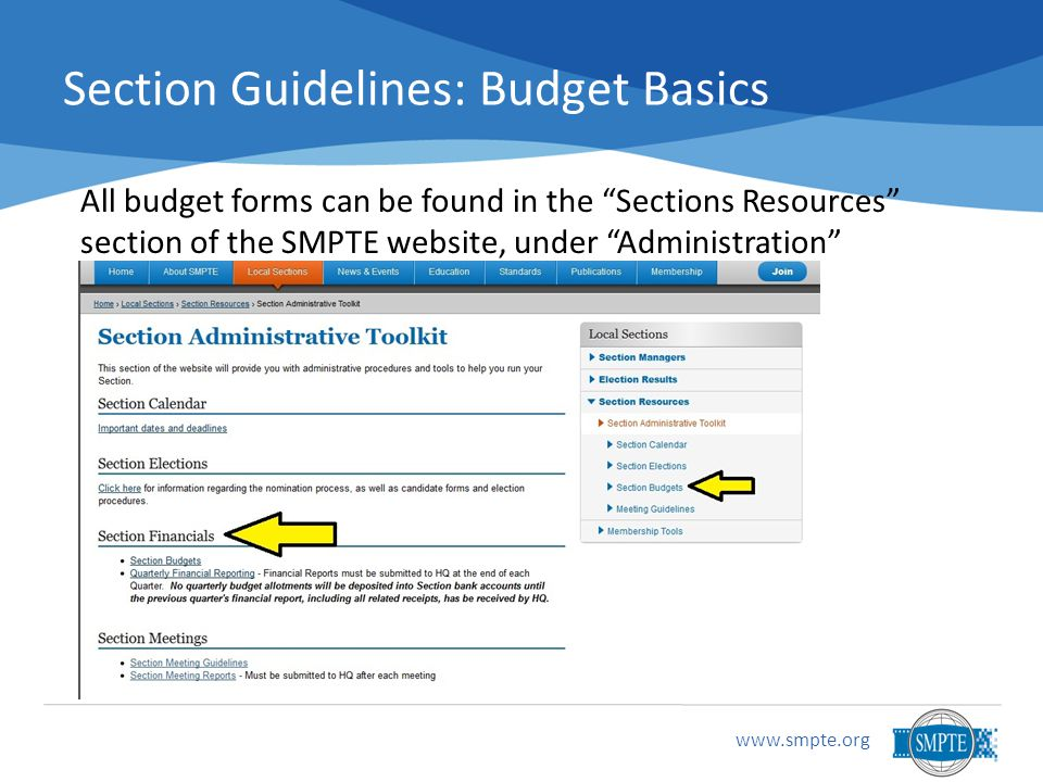 Section Guidelines: Budget Basics All budget forms can be found in the Sections Resources section of the SMPTE website, under Administration