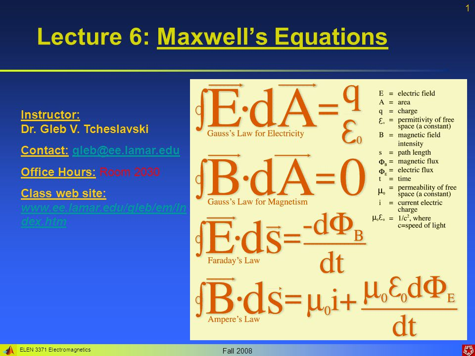 ELEN 3371 Electromagnetics Fall Lecture 6: Maxwell's Equations Instructor: Dr.
