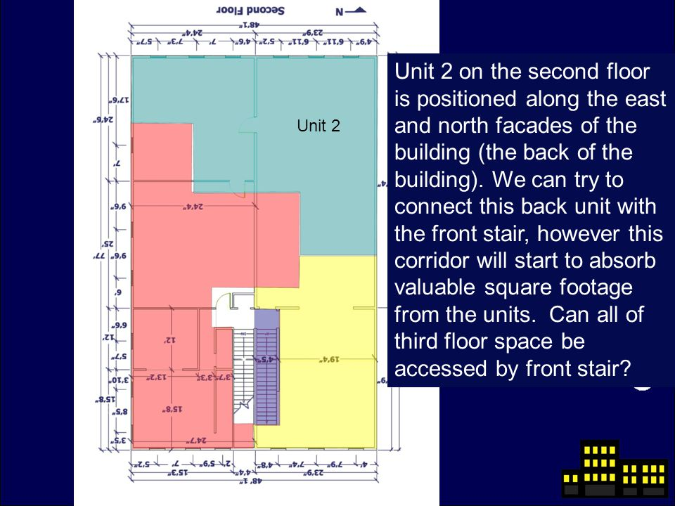 Unit 2 on the second floor is positioned along the east and north facades of the building (the back of the building).