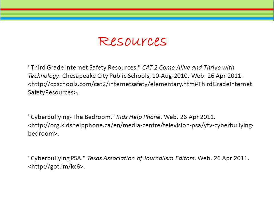 Resources Third Grade Internet Safety Resources. CAT 2 Come Alive and Thrive with Technology.