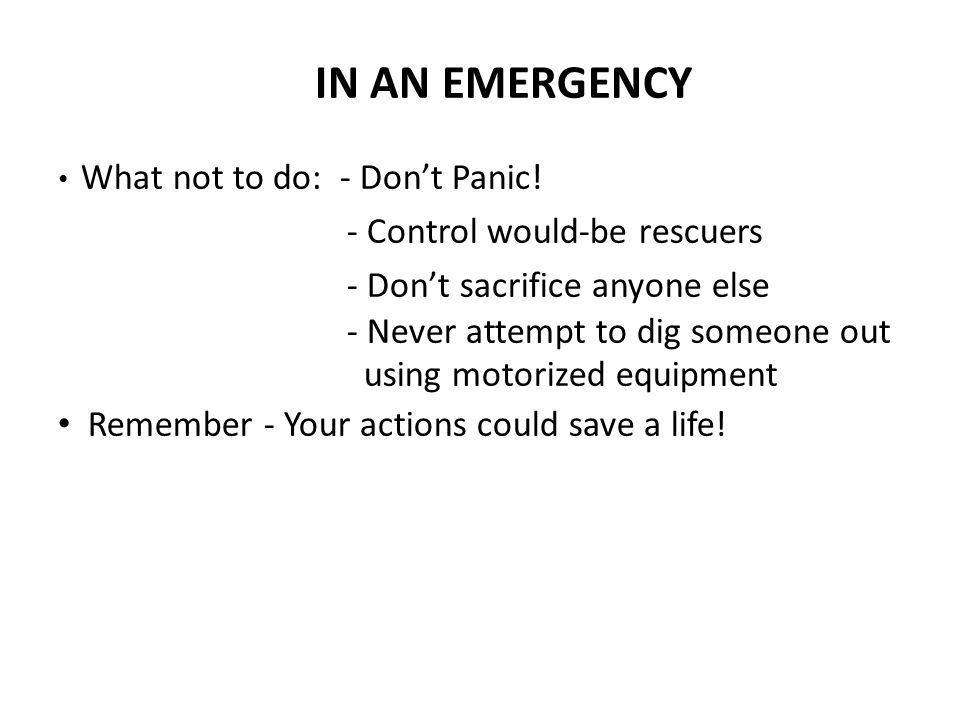 IN AN EMERGENCY What not to do: - Don't Panic.