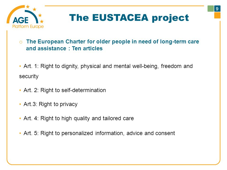 The EUSTACEA project o The European Charter for older people in need of long-term care and assistance : Ten articles Art.