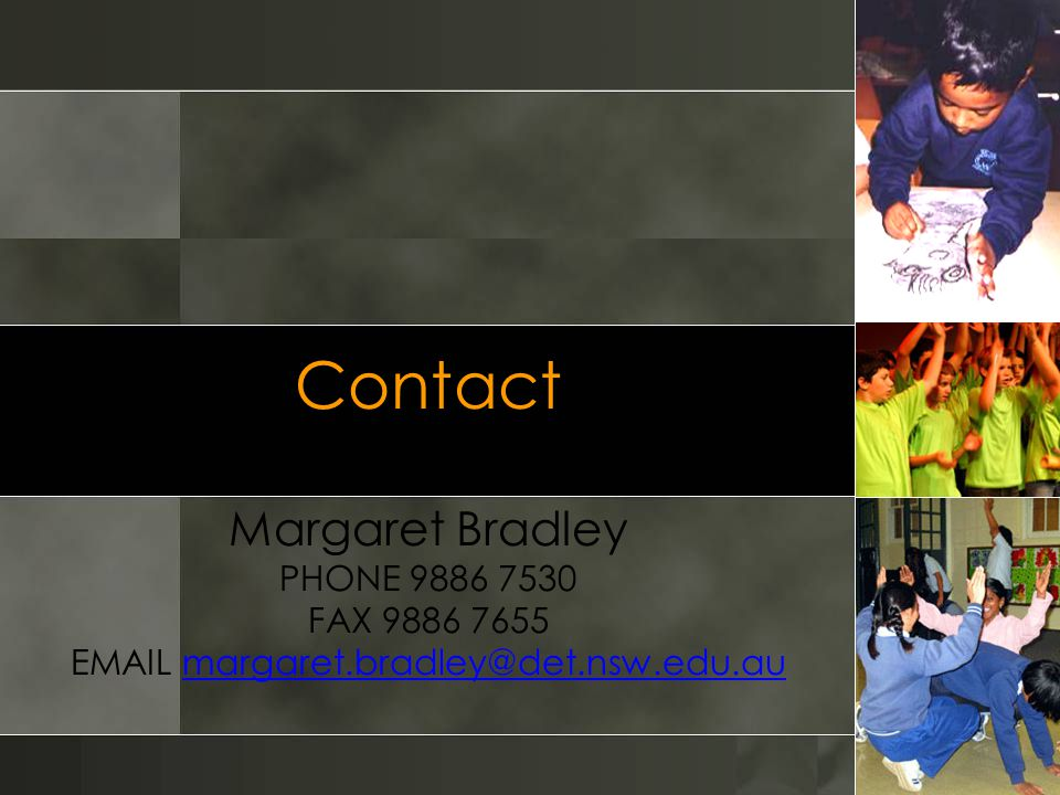 Contact Margaret Bradley PHONE FAX