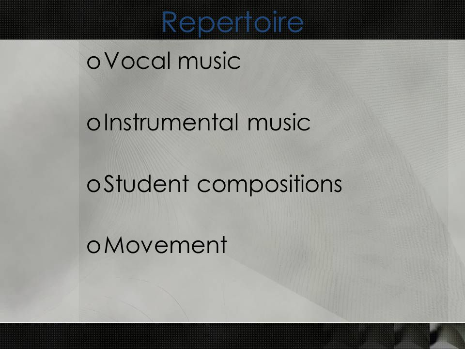 Repertoire oVocal music oInstrumental music oStudent compositions oMovement