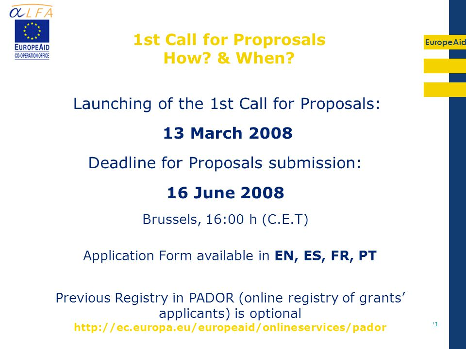 EuropeAid 21 Launching of the 1st Call for Proposals: 13 March st Call for Proprosals How.