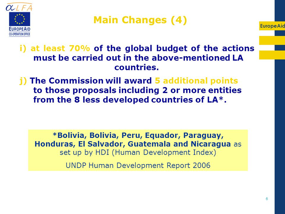 EuropeAid 6 i) at least 70% of the global budget of the actions must be carried out in the above-mentioned LA countries.