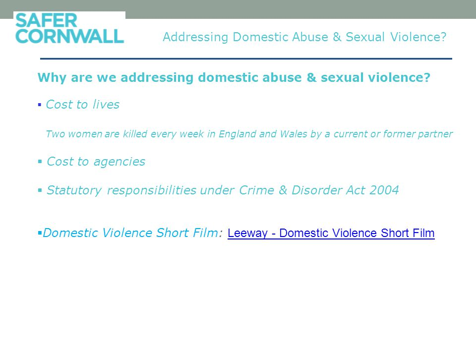 Why are we addressing domestic abuse & sexual violence.