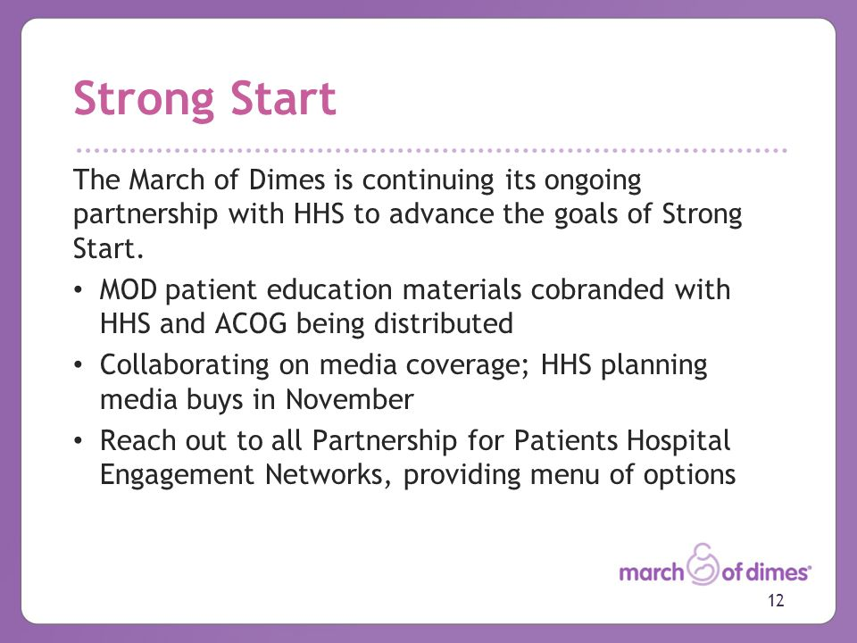 Strong Start The March of Dimes is continuing its ongoing partnership with HHS to advance the goals of Strong Start.
