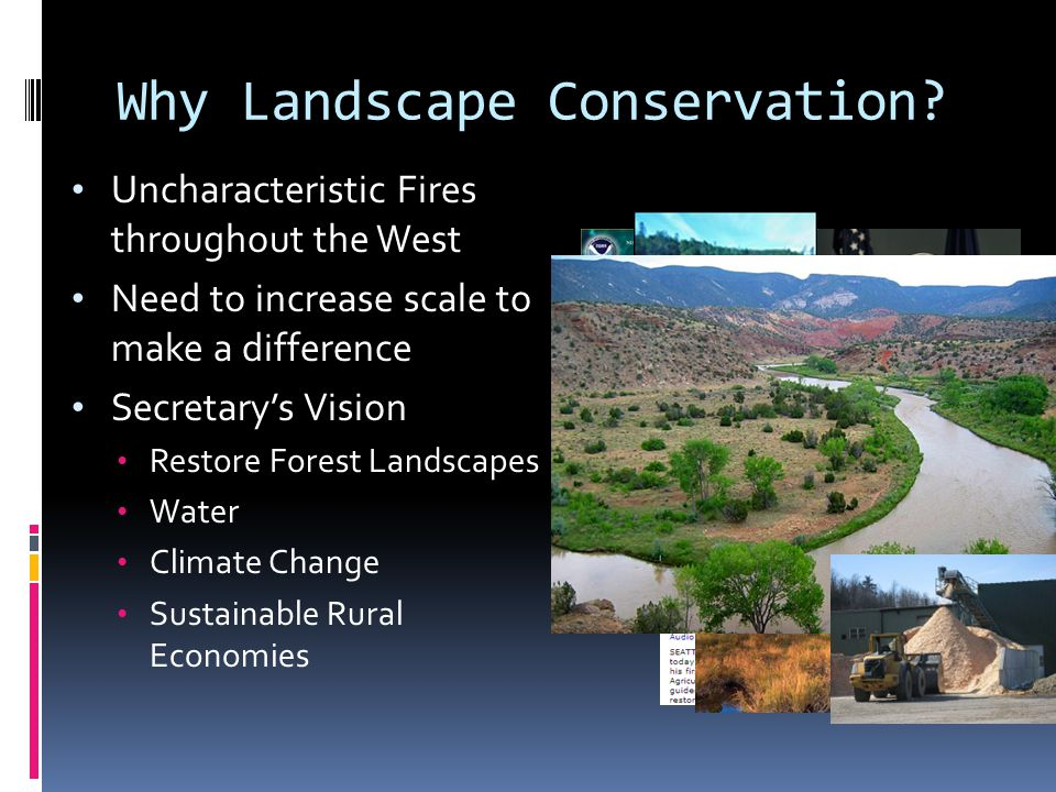 Why Landscape Conservation.