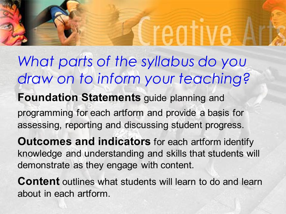 What parts of the syllabus do you draw on to inform your teaching.