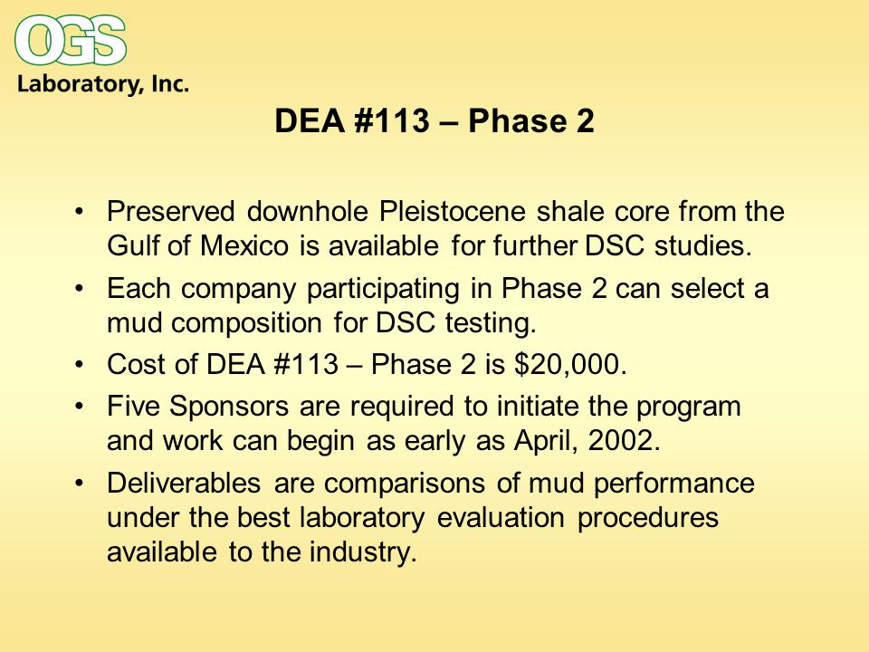 DEA #113 – Phase 2 Preserved downhole Pleistocene shale core from the Gulf of Mexico is available for further DSC studies.