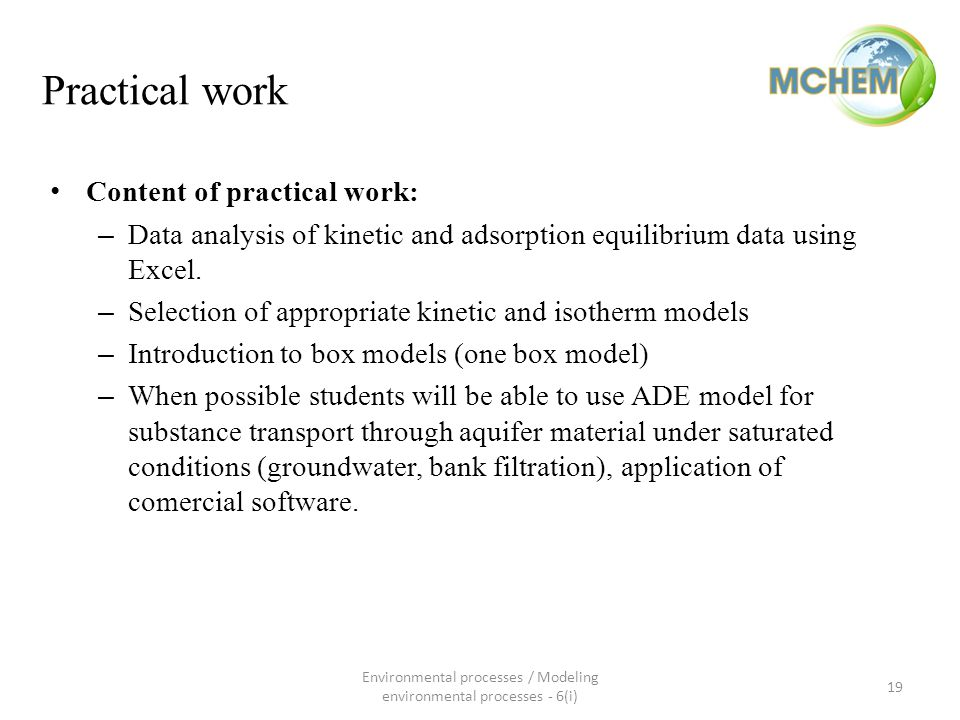 Practical work Content of practical work: – Data analysis of kinetic and adsorption equilibrium data using Excel.
