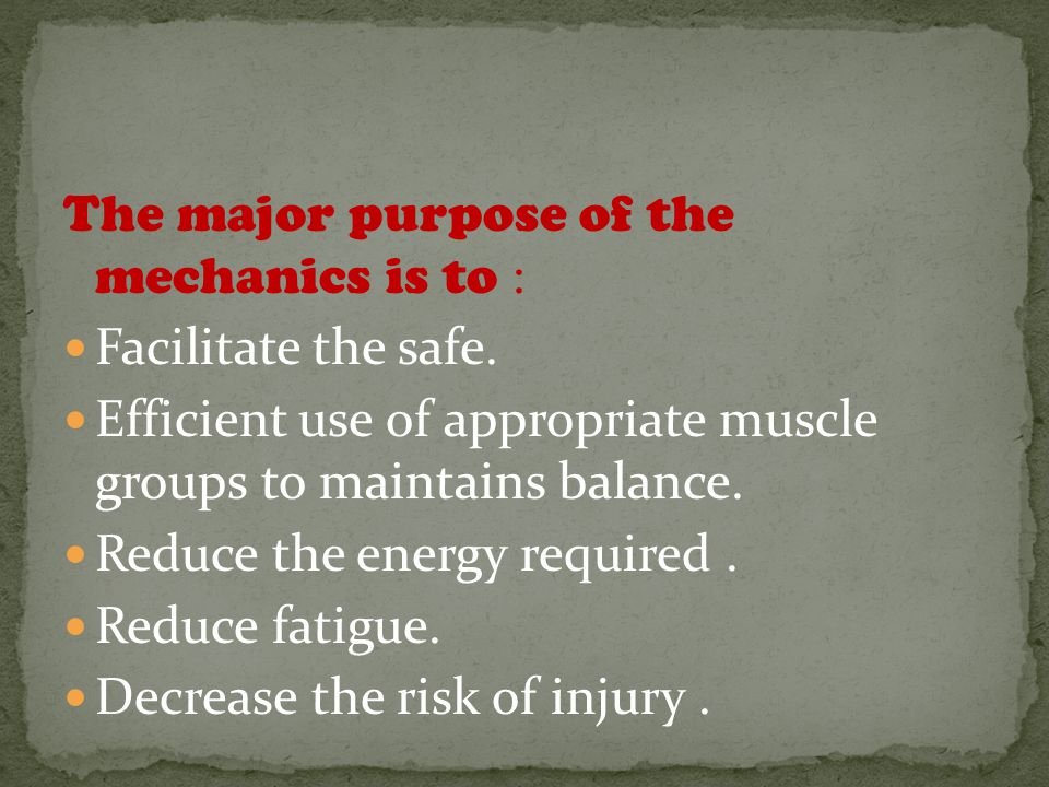 The major purpose of the mechanics is to : Facilitate the safe.