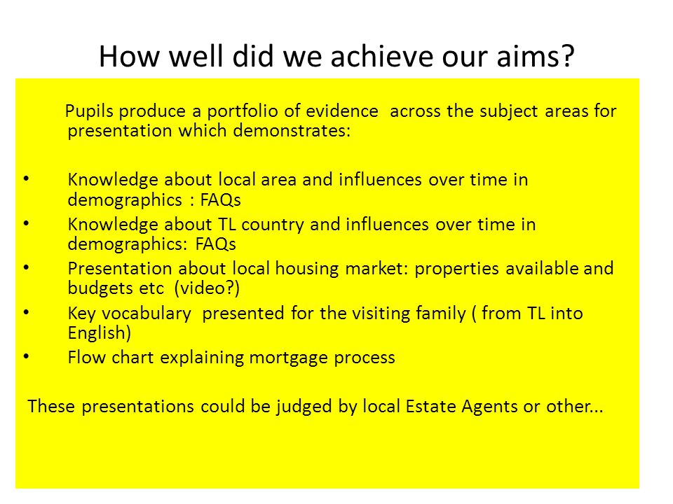 How well did we achieve our aims.