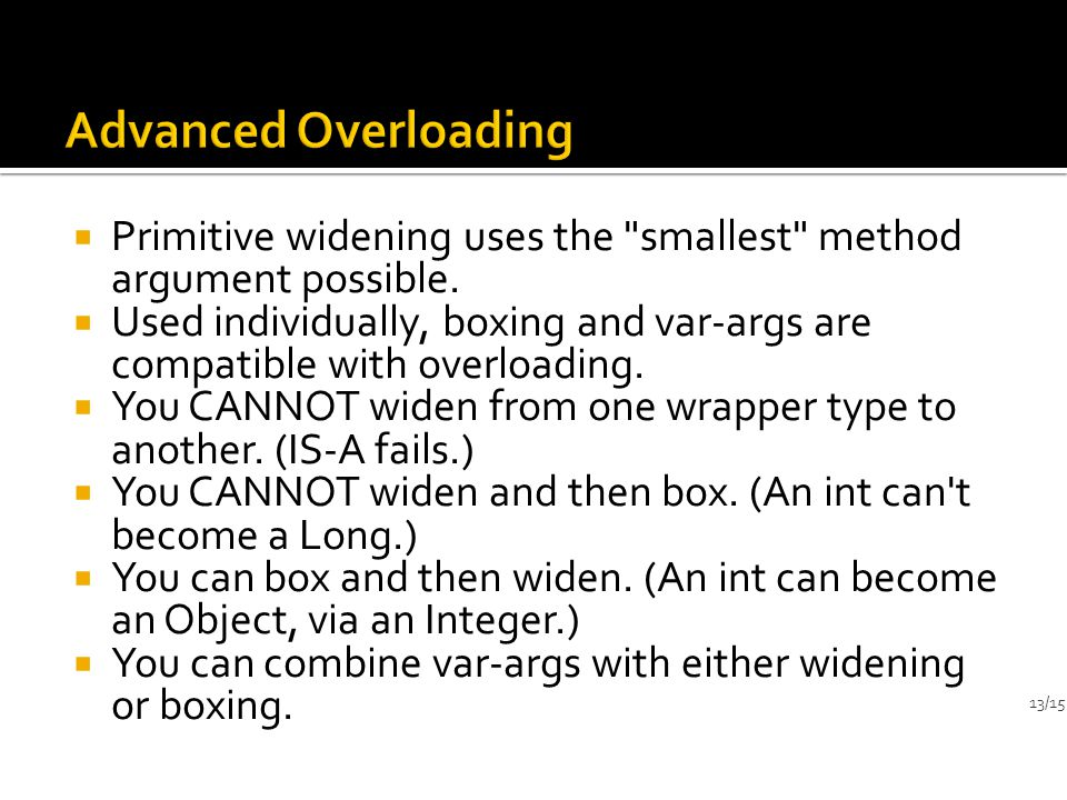  Primitive widening uses the smallest method argument possible.