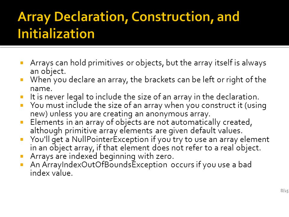  Arrays can hold primitives or objects, but the array itself is always an object.