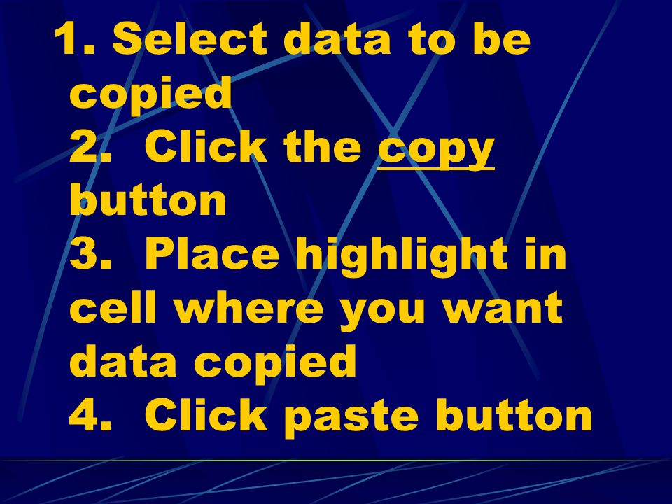 1. Select data to be copied 2. Click the copy button 3.