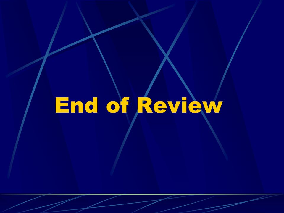 End of Review