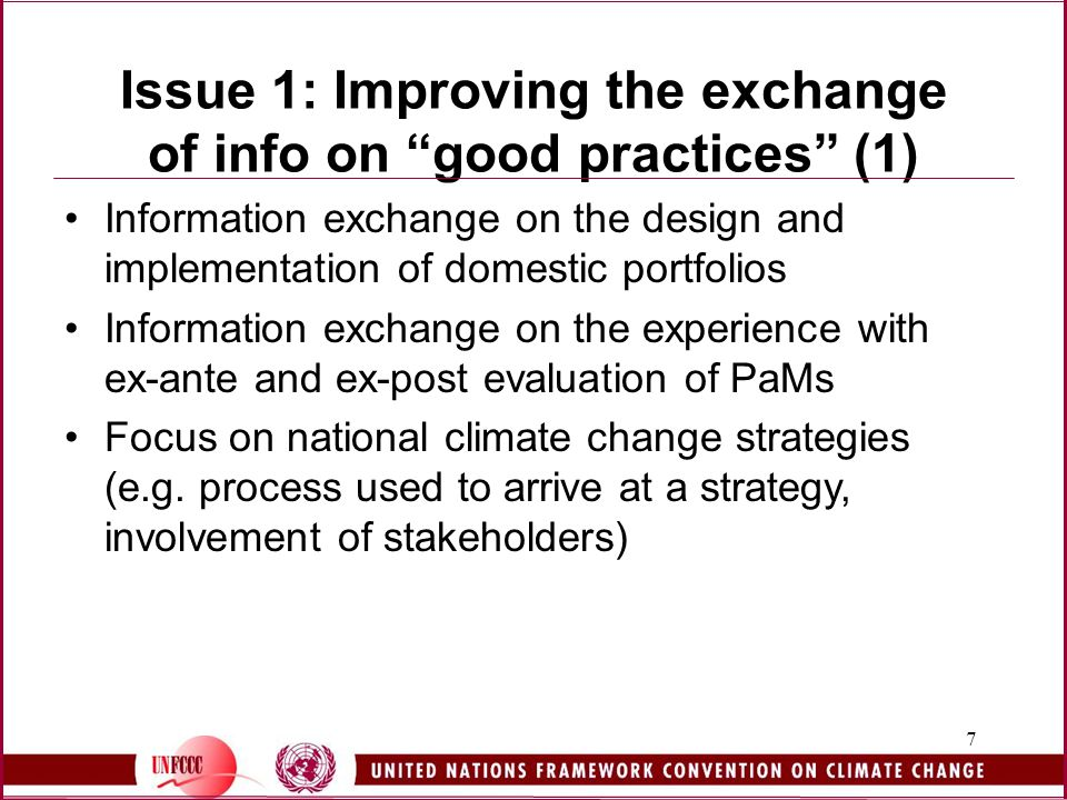 7 Issue 1: Improving the exchange of info on good practices (1) Information exchange on the design and implementation of domestic portfolios Information exchange on the experience with ex-ante and ex-post evaluation of PaMs Focus on national climate change strategies (e.g.