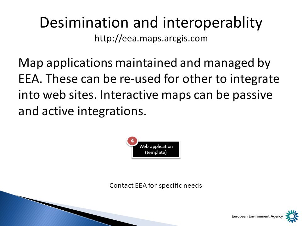 Desimination and interoperablity   Map applications maintained and managed by EEA.