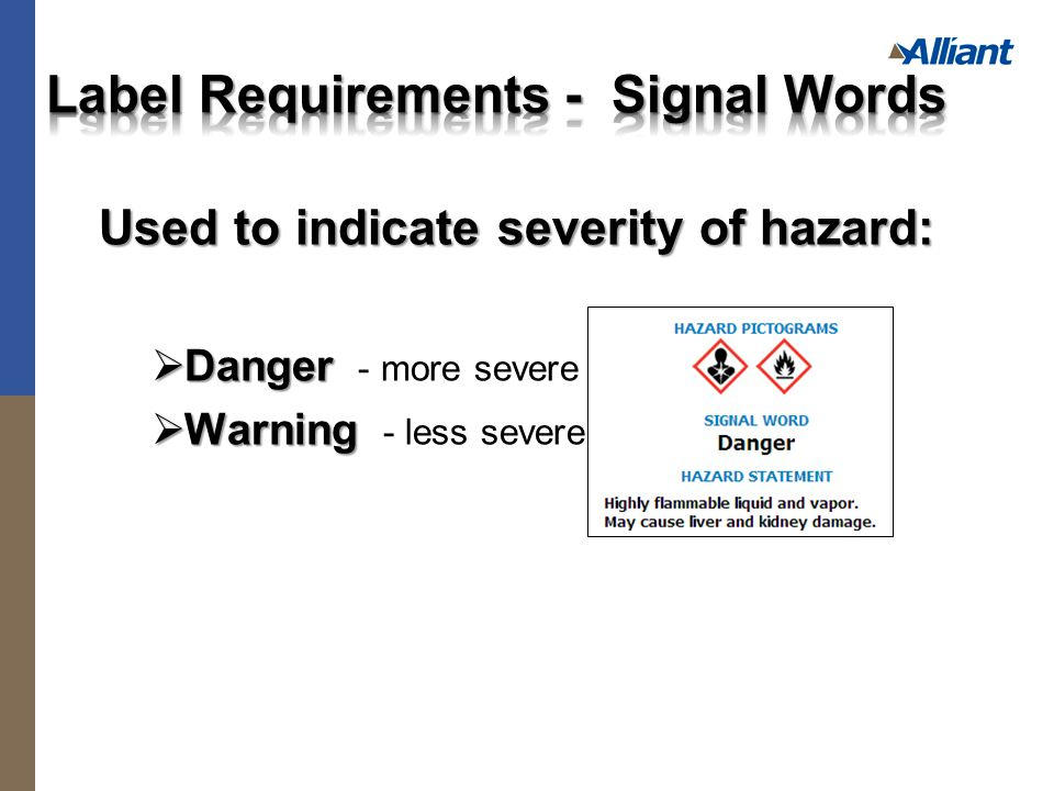 Used to indicate severity of hazard:  Danger  Danger - more severe  Warning  Warning - less severe