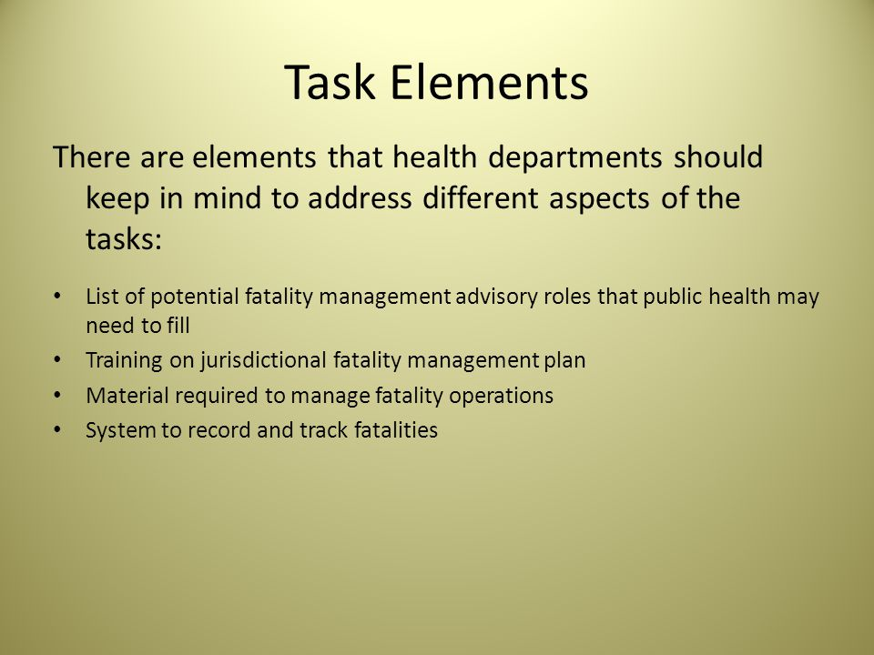 Function 2: Activate public health fatality management operations Tasks: What do health departments need to do to start fatality management operations.