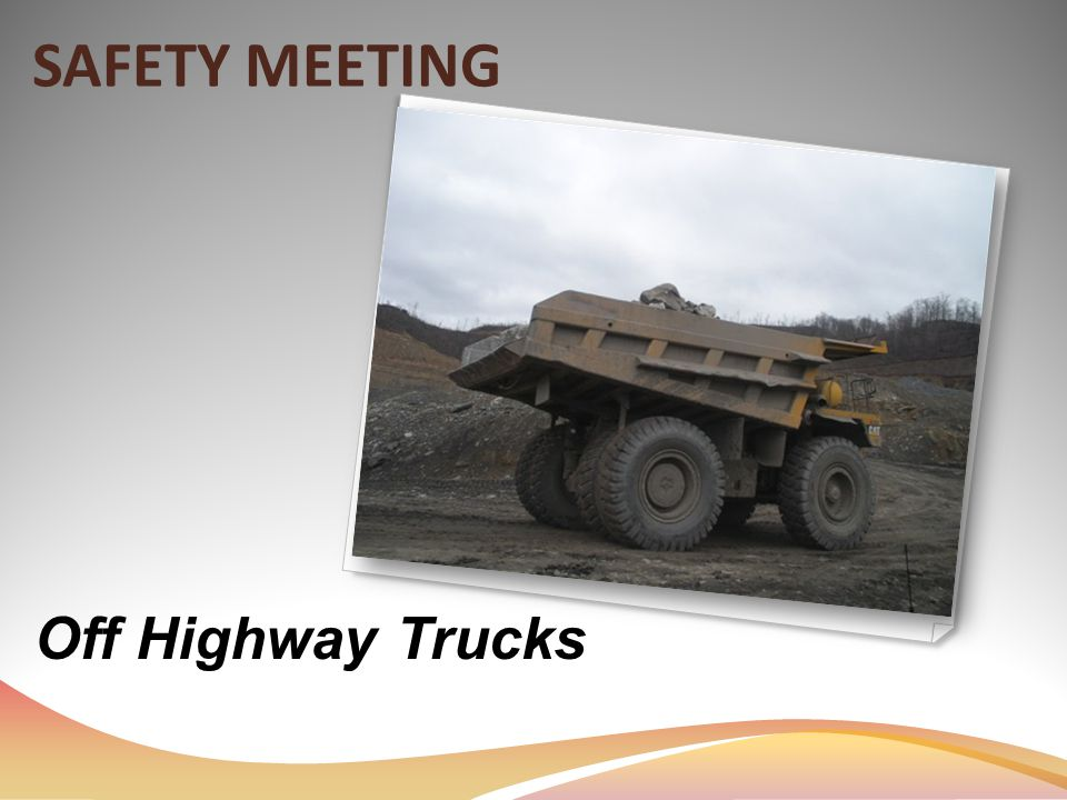 SAFETY MEETING Off Highway Trucks