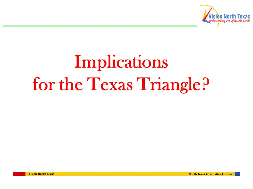 Implications for the Texas Triangle