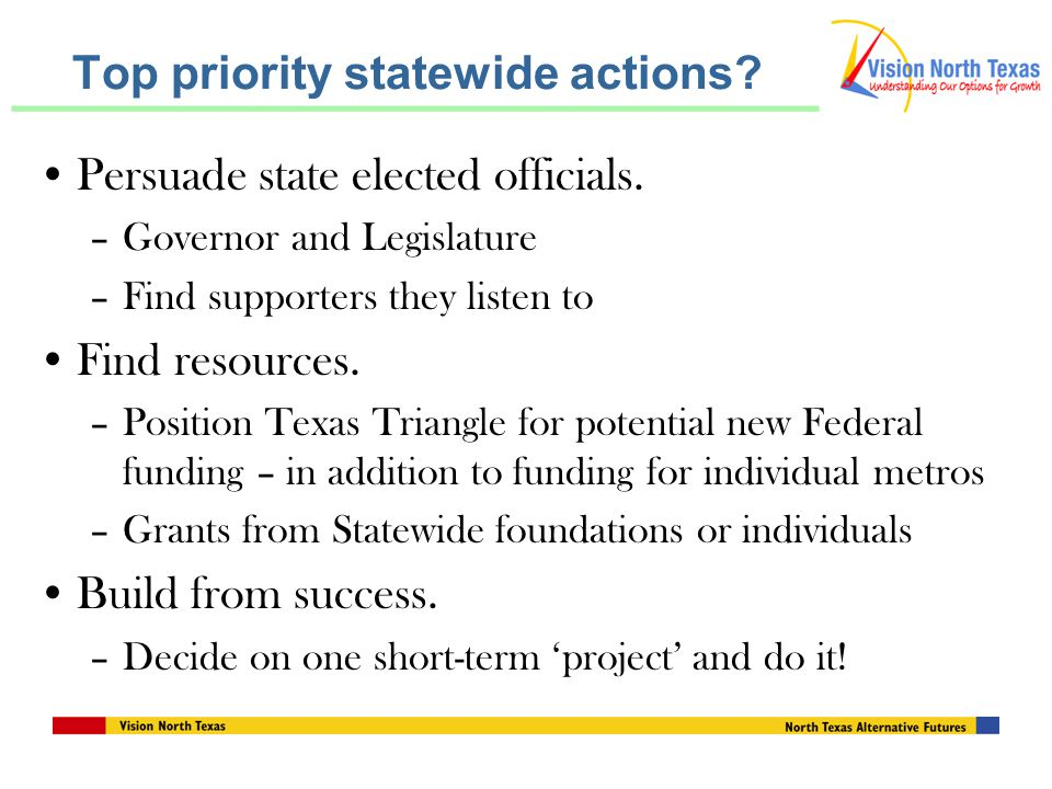 Top priority statewide actions. Persuade state elected officials.