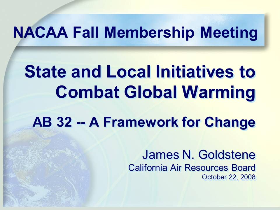 State and Local Initiatives to Combat Global Warming AB A Framework for Change James N.