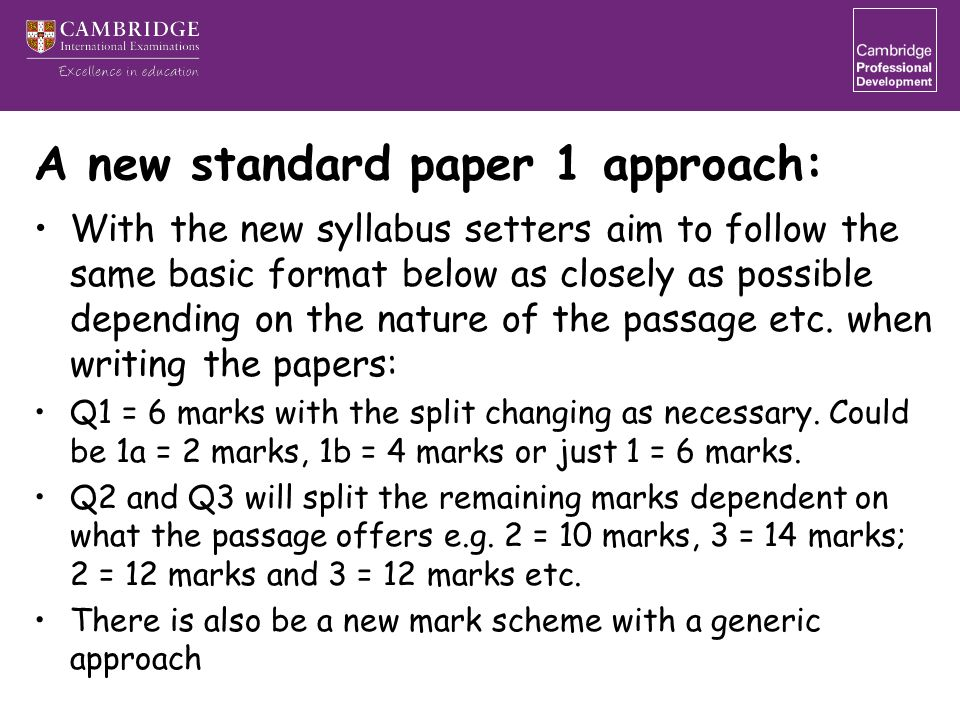 A new standard paper 1 approach: With the new syllabus setters aim to follow the same basic format below as closely as possible depending on the nature of the passage etc.