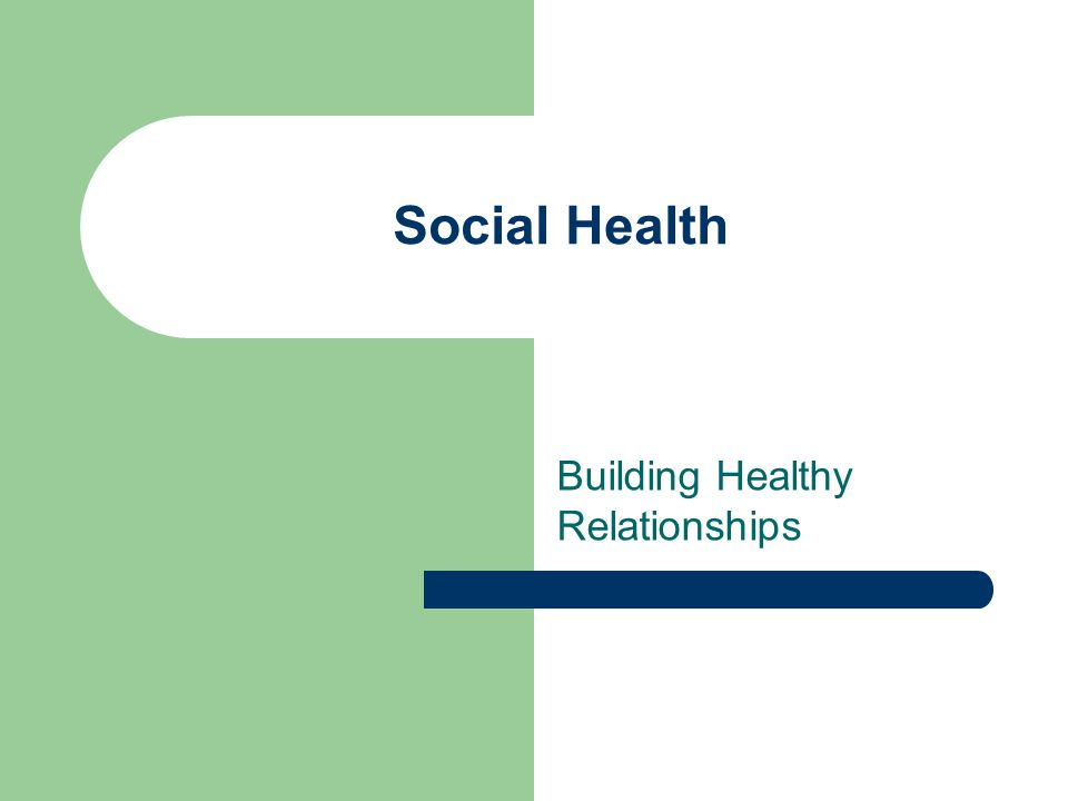 Social Health Building Healthy Relationships