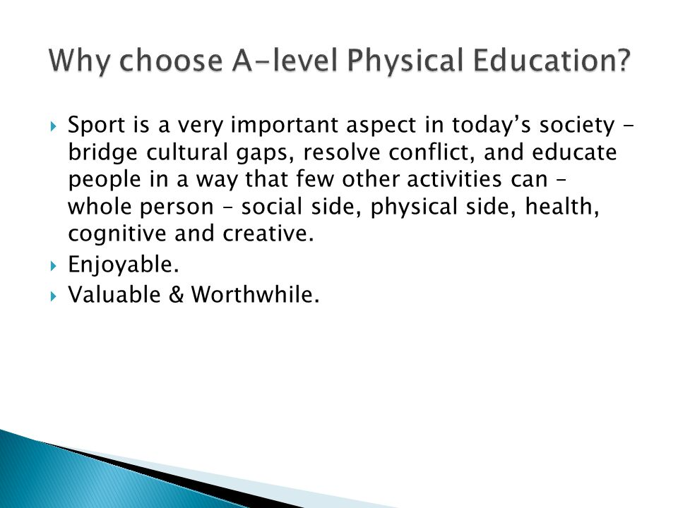  Sport is a very important aspect in today's society - bridge cultural gaps, resolve conflict, and educate people in a way that few other activities can – whole person – social side, physical side, health, cognitive and creative.