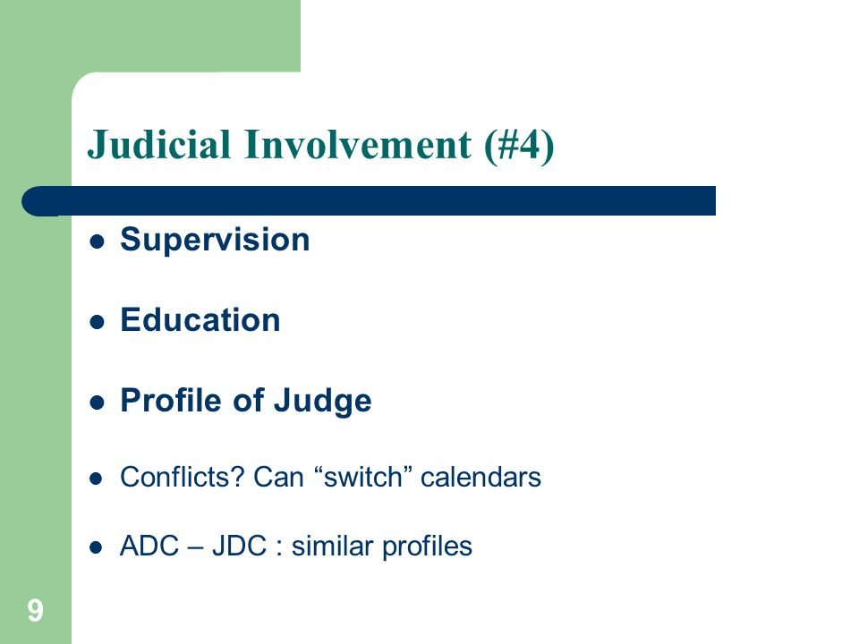 9 Judicial Involvement (#4) Supervision Education Profile of Judge Conflicts.