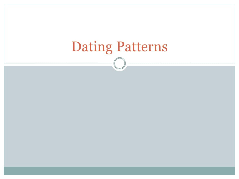 Dating Patterns