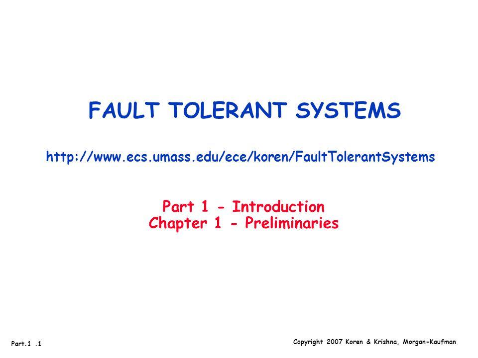 Copyright 2007 Koren & Krishna, Morgan-Kaufman Part 1 1 FAULT