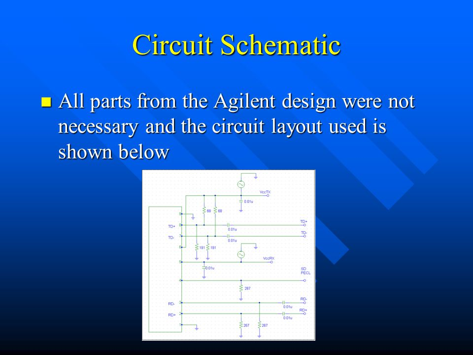 Circuit Schematic All parts from the Agilent design were not necessary and the circuit layout used is shown below All parts from the Agilent design were not necessary and the circuit layout used is shown below