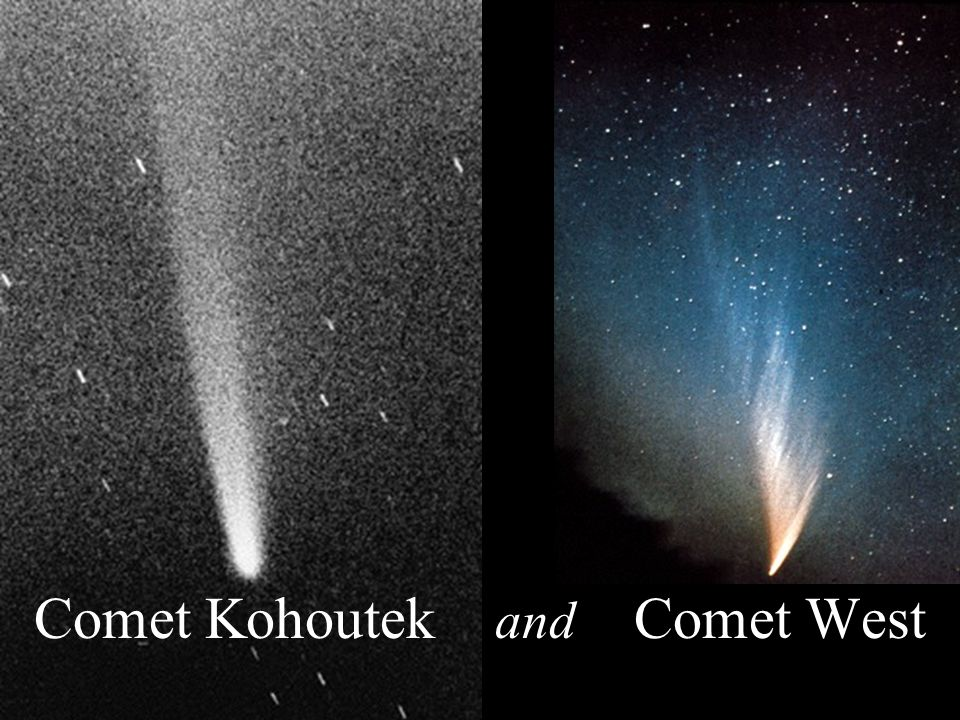 Comet Kohoutek and Comet West