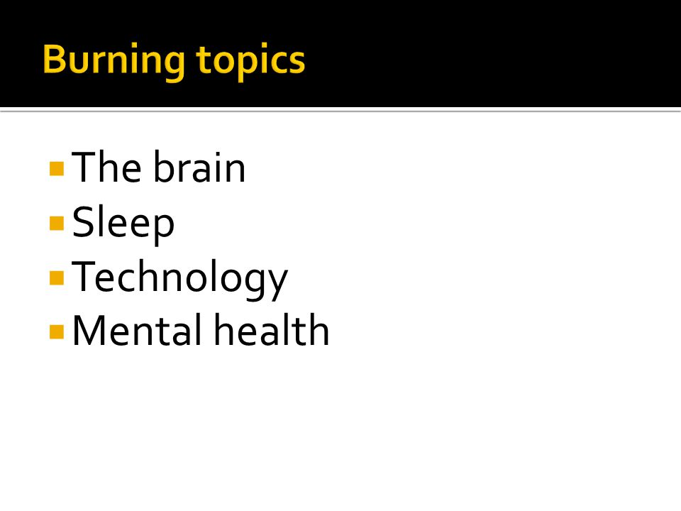  The brain  Sleep  Technology  Mental health