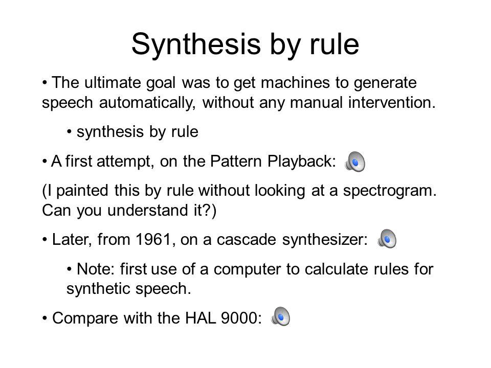 Speech Synthesis December 4, 2014 Gentle Reminders Final exam