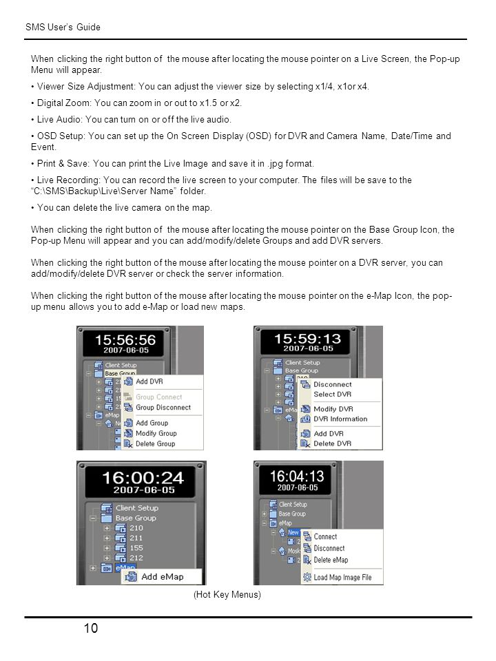 10 SMS User's Guide When clicking the right button of the mouse after locating the mouse pointer on a Live Screen, the Pop-up Menu will appear.