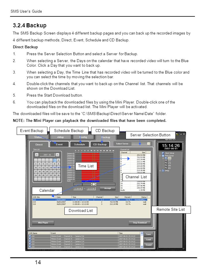 Backup The SMS Backup Screen displays 4 different backup pages and you can back up the recorded images by 4 different backup methods, Direct, Event, Schedule and CD Backup.