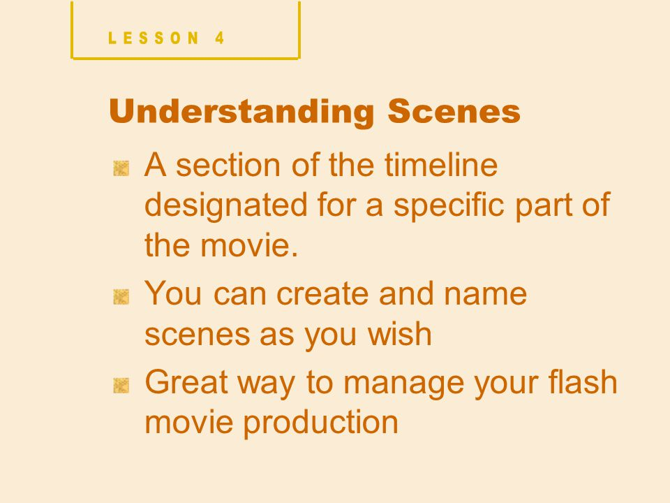 Understanding Scenes A section of the timeline designated for a specific part of the movie.