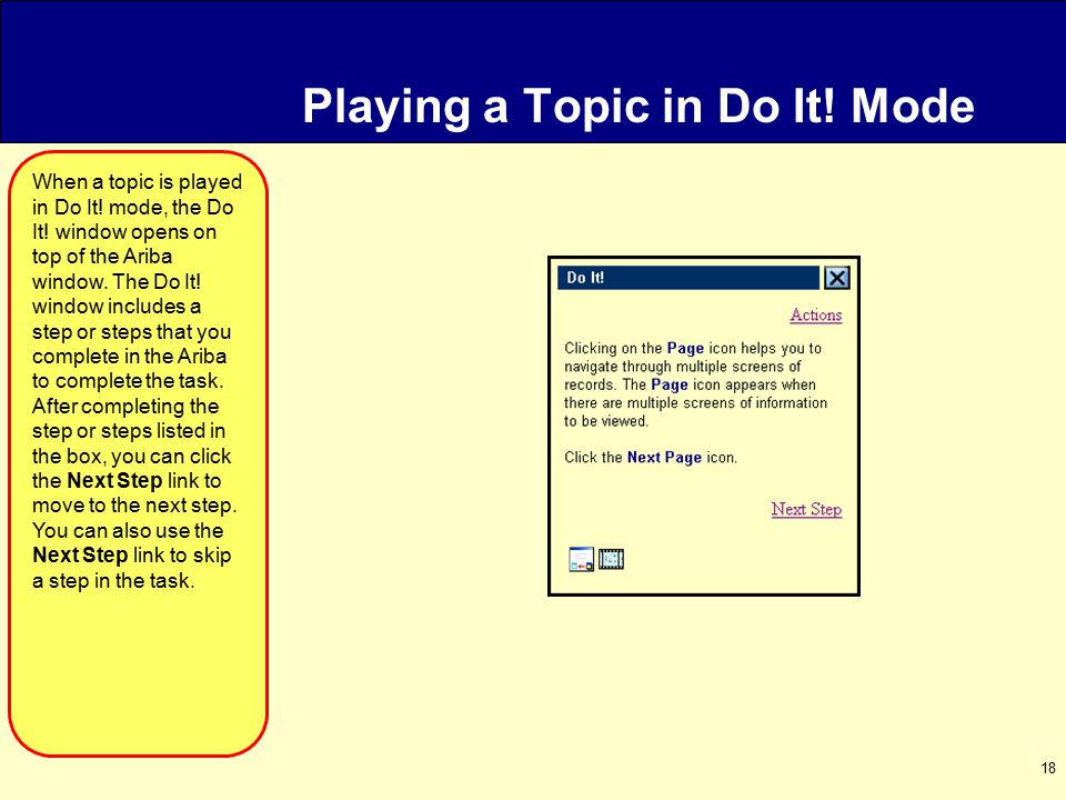 18 Playing a Topic in Do It. Mode When a topic is played in Do It.