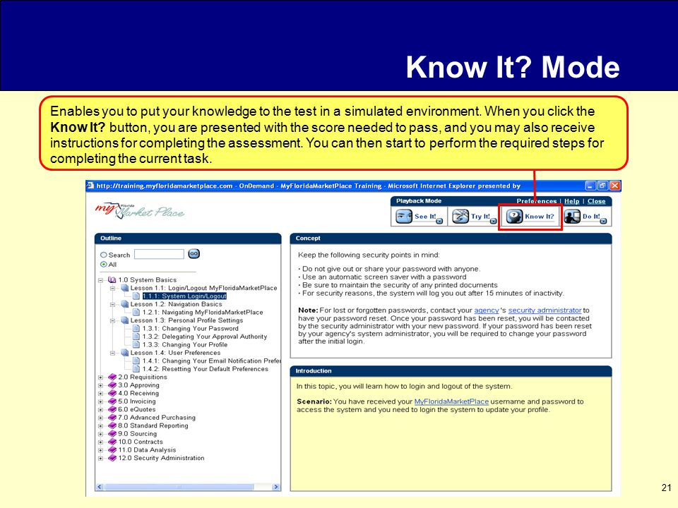 21 Know It. Mode Enables you to put your knowledge to the test in a simulated environment.