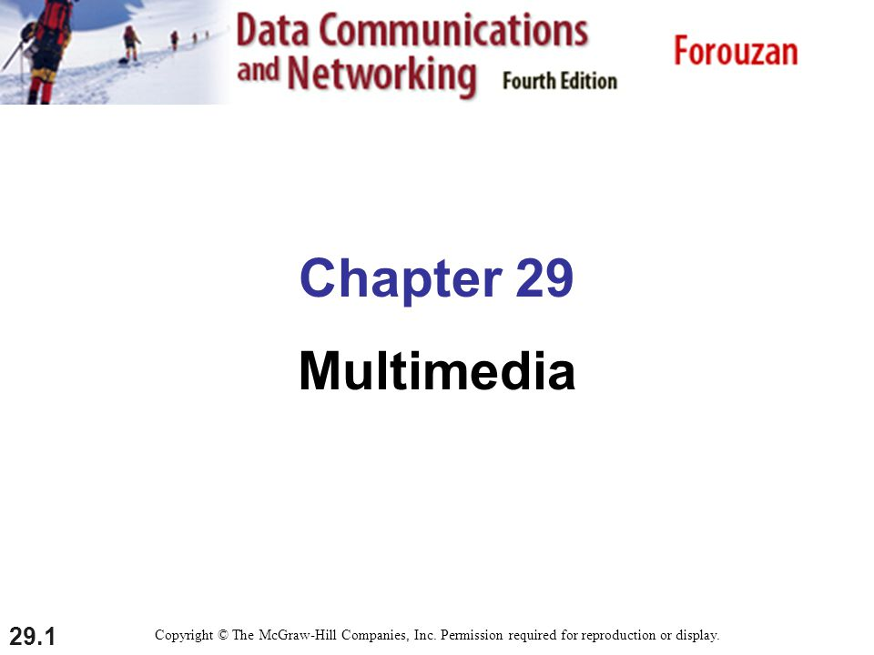 29.1 Chapter 29 Multimedia Copyright © The McGraw-Hill Companies, Inc.